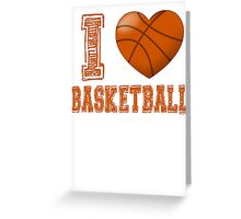 I love basketball Greeting Card