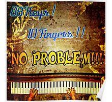 88 Keys 10 Fingers Poster