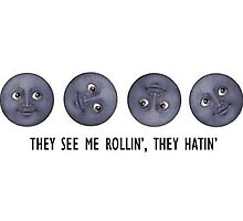 They see me rolling, they hating - moon emoji Photographic Print