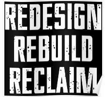 REDESIGN REBUILD RECLAIM Poster