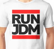 RUN JDM  Unisex T-Shirt