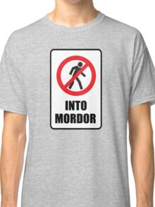 One Does Not Simply Walk Into Mordor  Classic T-Shirt