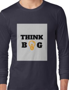 THINK BIG Long Sleeve T-Shirt