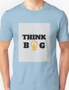 THINK BIG Unisex T-Shirt