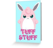 Tuff Stuff Greeting Card