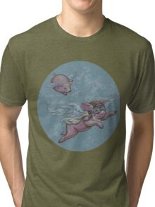 When Pigs Fly (they have ALL the fun!) Tri-blend T-Shirt