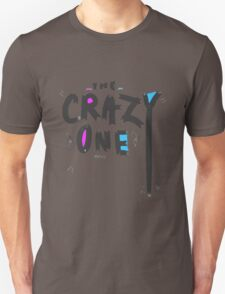 the crazy one Unisex T-Shirt