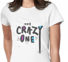 the crazy one Womens Fitted T-Shirt