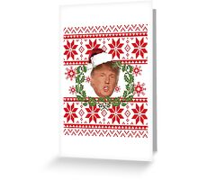 Ugly Christmas Sweater Nordic Knit Pattern Donald Trump  Greeting Card