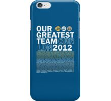 Our Greatest Team 2012 iPhone Case/Skin