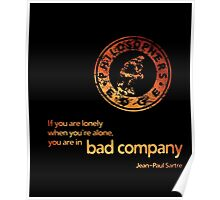 Bad Company... Jean-Paul Sartre Philosophy quote - T-Shirt Poster