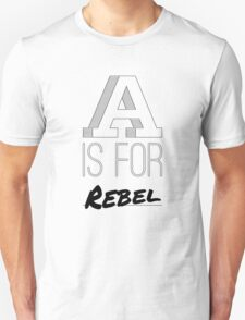 A is for Rebel T-Shirt
