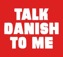 Talk Danish to Me by mpaev