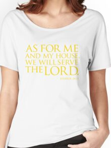 As for me and my house Women's Relaxed Fit T-Shirt
