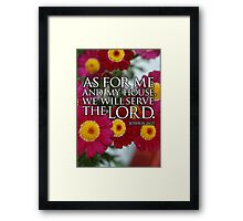 As for me and my house Framed Print