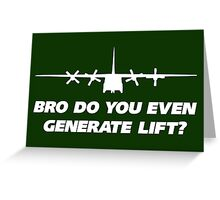 Bro Do You Even Generate Lift Greeting Card