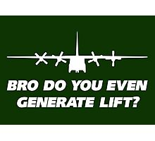 Bro Do You Even Generate Lift Photographic Print
