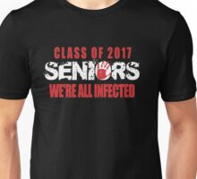 Seniors 2017. We're All Infected. Unisex T-Shirt