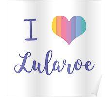 I Love Lularoe Poster