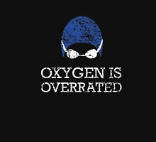 Oxygen is Overrated Shirt, Funny Swimming Swim Team Gift Unisex T-Shirt
