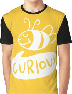 Be curious Quote Typographic Motivation Graphic T-Shirt