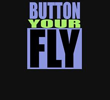 Button Your Fly Unisex T-Shirt