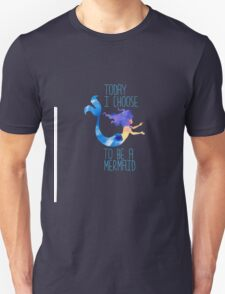 Today I choose to be a mermaid - funny beach summer tee Unisex T-Shirt