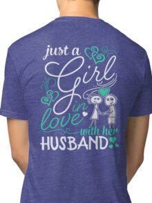 Just A Girl In Love With Her Husband Tri-blend T-Shirt