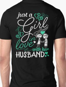Just A Girl In Love With Her Husband Unisex T-Shirt