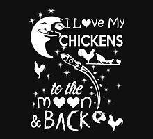 chicken - i love my chickens to the moon & back t-shirts Unisex T-Shirt