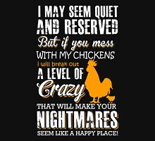 chicken - i may seem quiet and reserved t-shirts Unisex T-Shirt