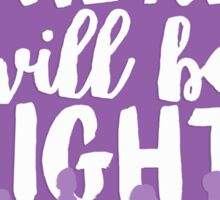 """There Will Be Light"" - Next to Normal Sticker"