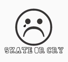 Sk8 or Cry Blk by Dan Roberts