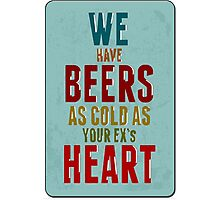 we have very cold beer Photographic Print