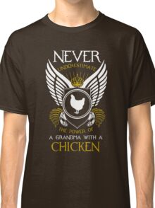 chicken - never underestimate the power of a grandma with a chicken t-shirts Classic T-Shirt