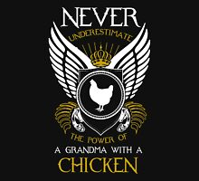 chicken - never underestimate the power of a grandma with a chicken t-shirts Unisex T-Shirt