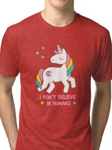 I Don't Believe In Humans - Unicorn Funny T Shirt Tri-blend T-Shirt