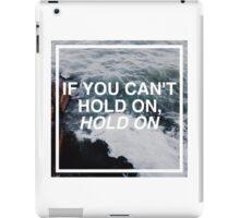 Hold On. iPad Case/Skin