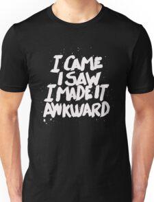 I came I saw I made it Awkward - Funny Humor T Shirt Unisex T-Shirt