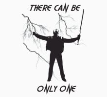 There Can Be Only One - Black by is2b007