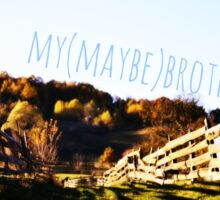 My (Maybe) Brother - Rural Sticker