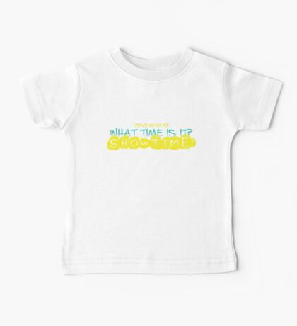 What Time is it?  Show Time! Baby Tee