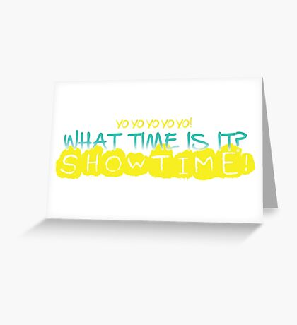 What Time is it?  Show Time! Greeting Card