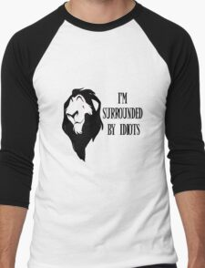 """Scar - """"I'm surrounded by idiots."""" Rework Men's Baseball ¾ T-Shirt"""