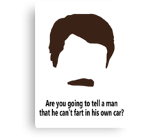Ron Swanson - Can't fart in own car Canvas Print