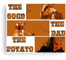 The Good - The Bad - The Potato v2 Canvas Print