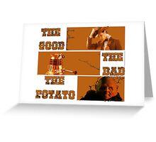 The Good - The Bad - The Potato v2 Greeting Card