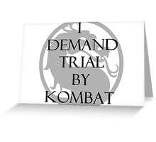Trial by Kombat Greeting Card