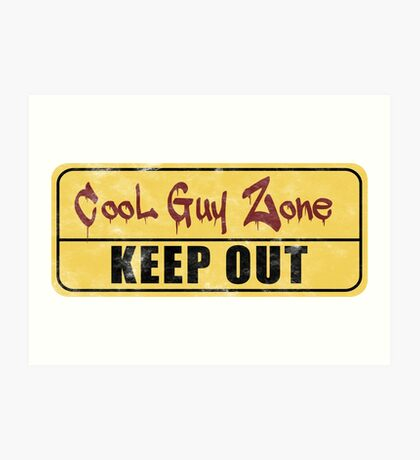 Cool Guy Zone  Art Print