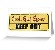 Cool Guy Zone  Greeting Card